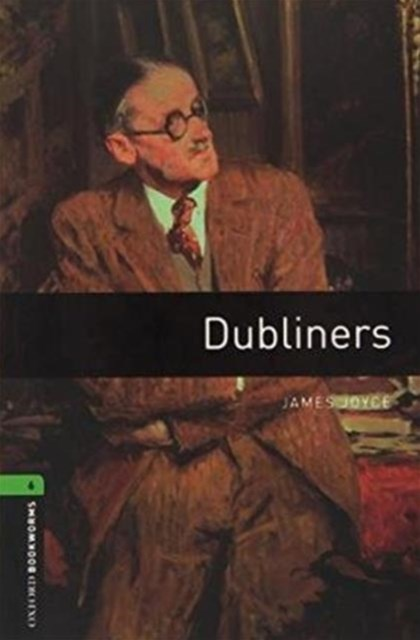 Oxford Bookworms 6 Dubliners