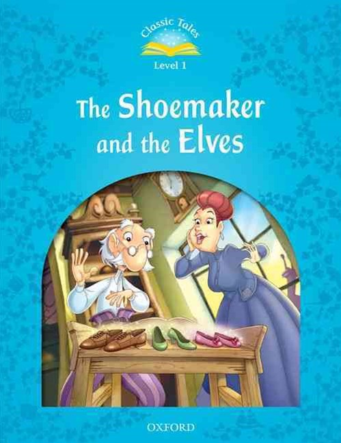 Classic Tales Second Edition 1: The Shoemaker and the Elves (Paperback)