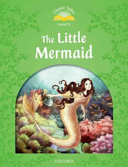 Classic Tales Second Edition 3: The Little Mermaid
