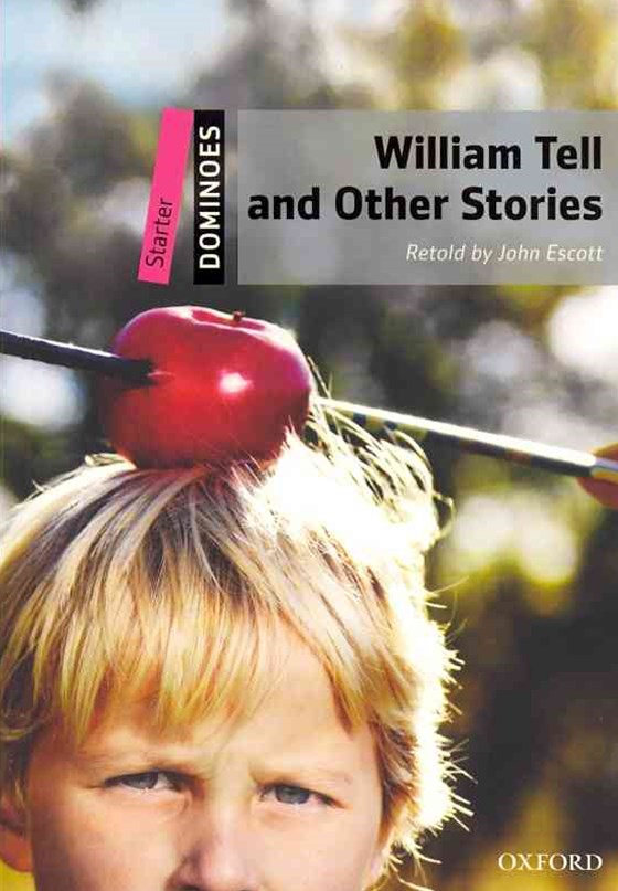 Dominoes Starter William Tell and Other Stories