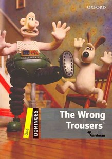 Dominoes One The Wrong Trousers by . Aardman, Bill Bowler (9780194247573) - PaperBack - Language English