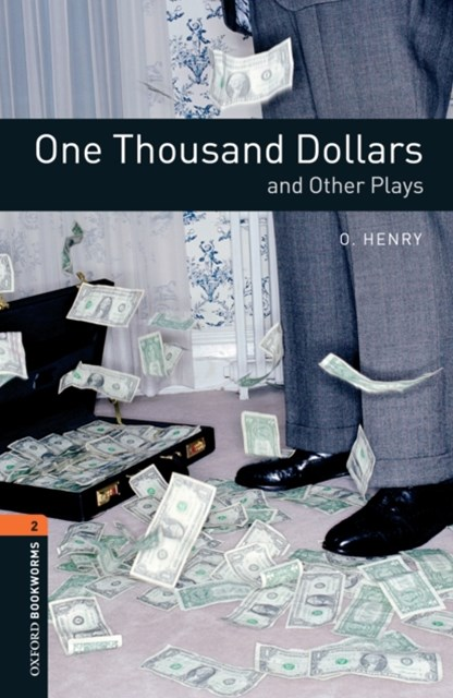 (ebook) One Thousand Dollars and Other Plays Level 2 Oxford Bookworms Library