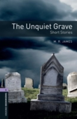 Unquiet Grave - Short Stories Level 4 Oxford Bookworms Library