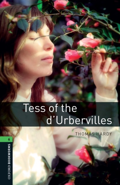 Tess of the d'Urbervilles Level 6 Oxford Bookworms Library