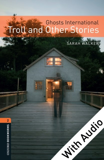 (ebook) Ghosts International: Troll and Other Stories - With Audio Level 2 Oxford Bookworms Library