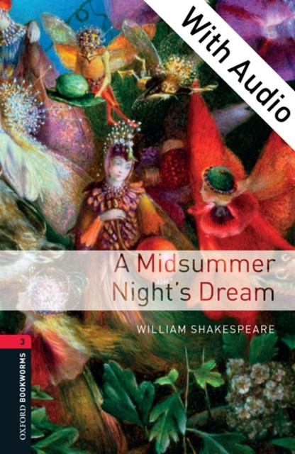 Midsummer Night's Dream - With Audio Level 3 Oxford Bookworms Library