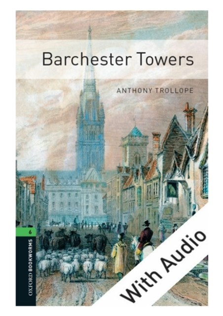 (ebook) Barchester Towers - With Audio Level 6 Oxford Bookworms Library