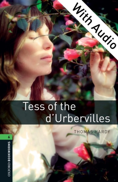 (ebook) Tess of the d'Urbervilles - With Audio Level 6 Oxford Bookworms Library