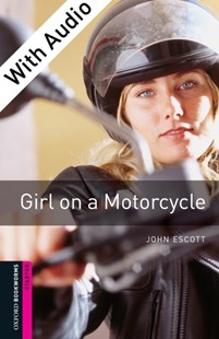 (ebook) Girl on a Motorcycle - With Audio Starter Level Oxford Bookworms Library - Language English
