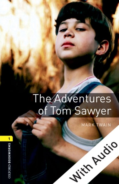Adventures of Tom Sawyer - With Audio Level 1 Oxford Bookworms Library