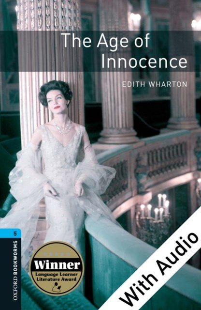Age of Innocence - With Audio Level 5 Oxford Bookworms Library