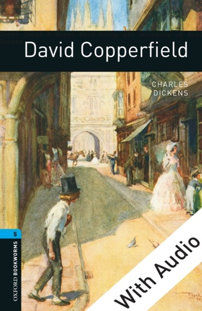 David Copperfield - With Audio Level 5 Oxford Bookworms Library
