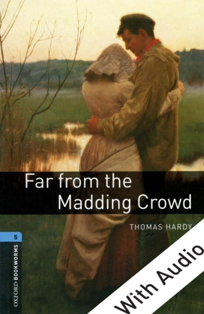 (ebook) Far from the Madding Crowd - With Audio Level 5 Oxford Bookworms Library