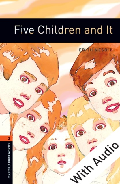 (ebook) Five Children and It - With Audio Level 2 Oxford Bookworms Library