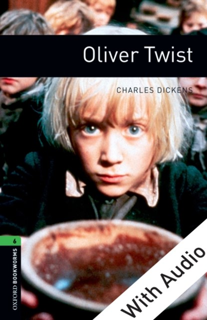 Oliver Twist - With Audio Level 6 Oxford Bookworms Library