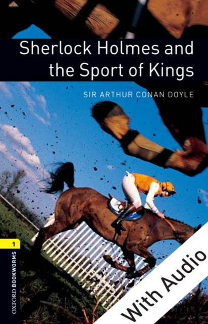 Sherlock Holmes and the Sport of Kings  - With Audio Level 1 Oxford Bookworms Library