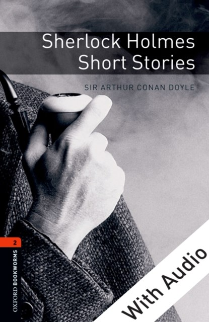 Sherlock Holmes Short Stories - With Audio Level 2 Oxford Bookworms Library