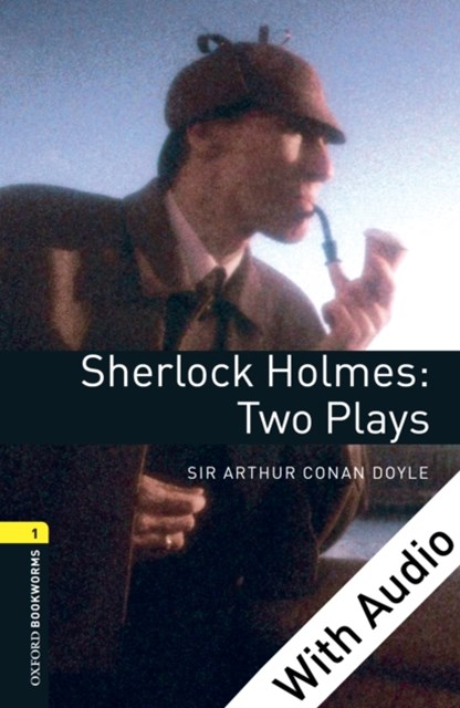 (ebook) Sherlock Holmes: Two Plays - With Audio Level 1 Oxford Bookworms Library