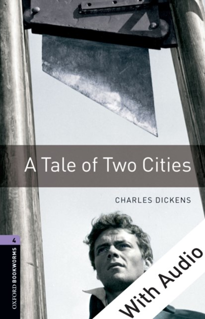 Tale of Two Cities - With Audio Level 4 Oxford Bookworms Library