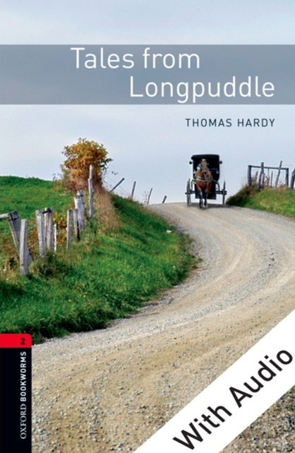 (ebook) Tales from Longpuddle - With Audio Level 2 Oxford Bookworms Library