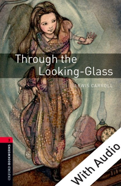 (ebook) Through the Looking-Glass - With Audio Level 3 Oxford Bookworms Library