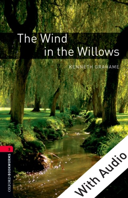 Wind in the Willows - With Audio Level 3 Oxford Bookworms Library
