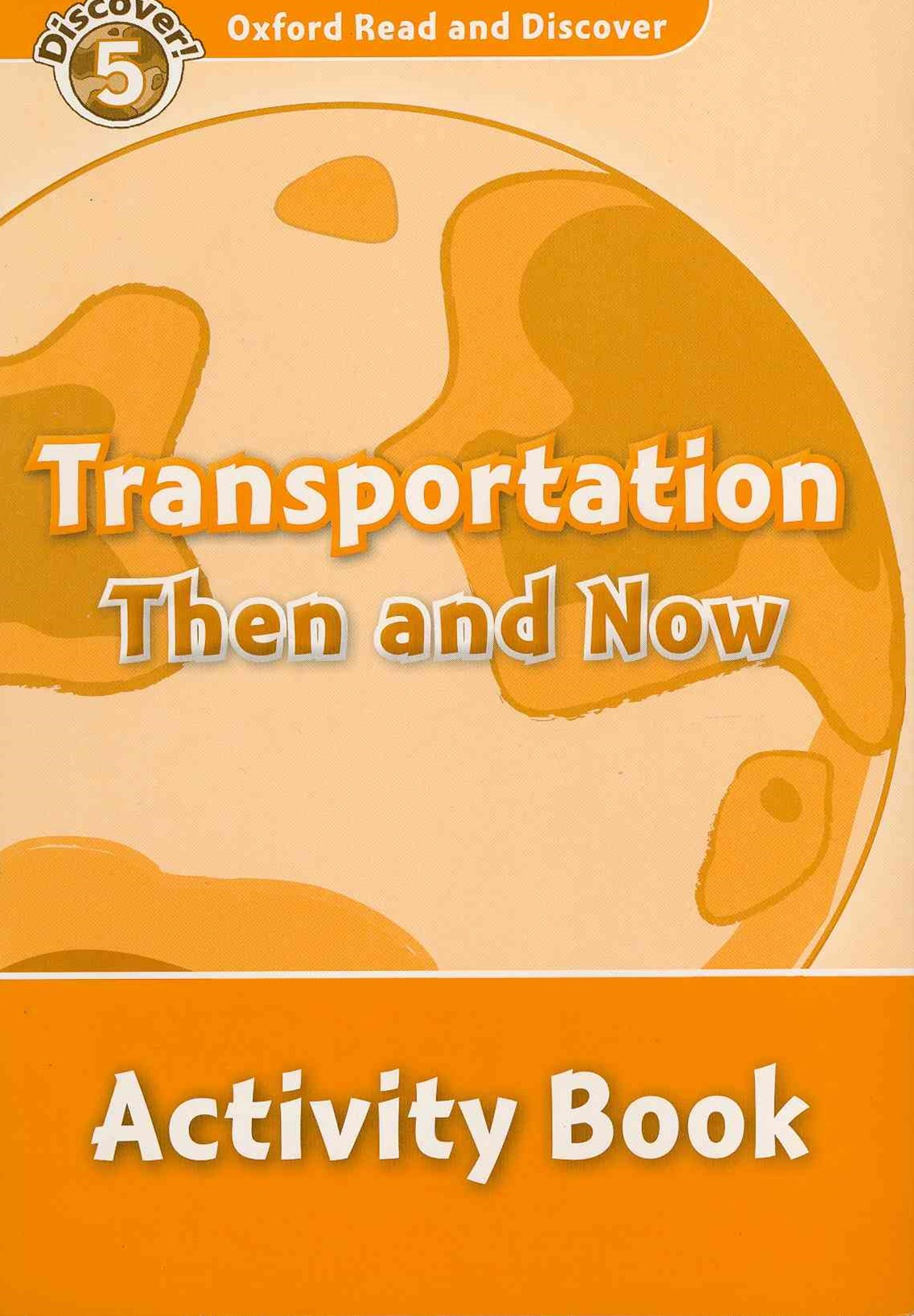 Oxford Read and Discover 5 Transportation Then and Now Activity Book