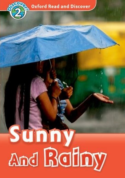 Oxford Read and Discover 2 Sunny and Rainy Reader