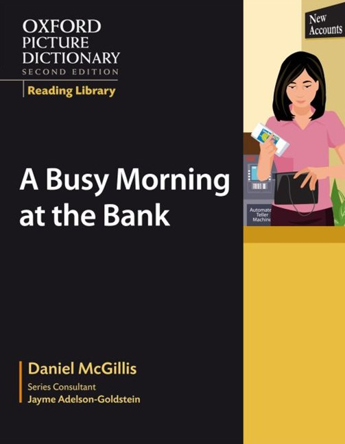 Oxford Picture Dictionary Reading Library A Busy Morning at the Bank