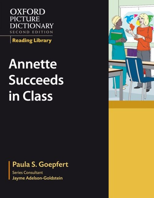 Oxford Picture Dictionary Reading Library Annette Succeeds in Class