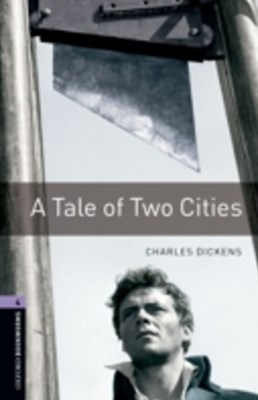 Tale of Two Cities Level 4 Oxford Bookworms Library