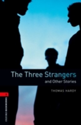 Three Strangers and Other Stories Level 3 Oxford Bookworms Library