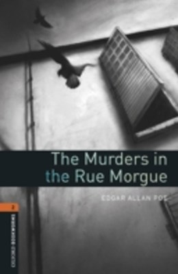 Murders in the Rue Morgue Level 2 Oxford Bookworms Library