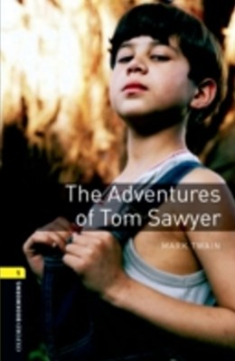 Adventures of Tom Sawyer Level 1 Oxford Bookworms Library
