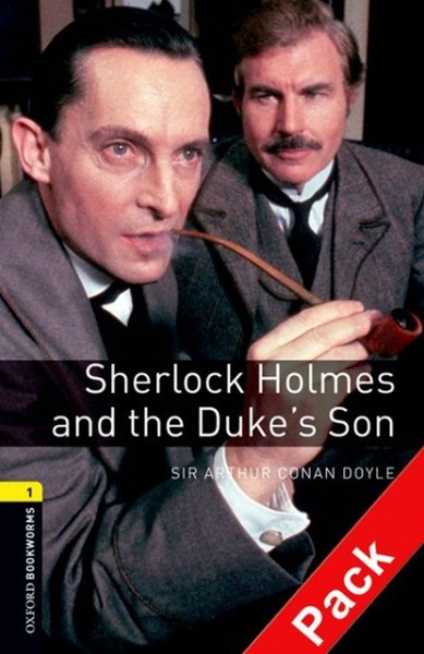 Oxford Bookworms Library Level 1 Sherlock Holmes and the Duke's Son