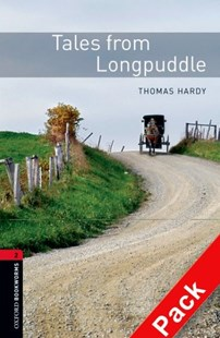 Oxford Bookworms Library Level 2 Tales from Longpuddle by Thomas Hardy, Jennifer Bassett (9780194790413) - Multiple-item retail product - Modern & Contemporary Fiction General Fiction