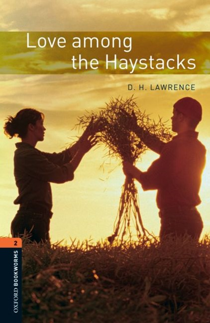 Oxford Bookworms Library Level 2 Love Among the Haystacks