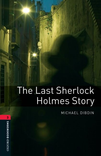 Oxford Bookworms Library Level 3 The Last Sherlock Holmes Story