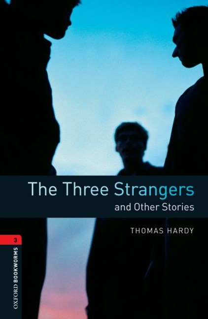 Oxford Bookworms Library Level 3 The Three Strangers and Other Stories