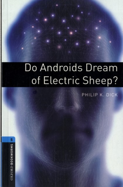 Oxford Bookworms Library Level 5 Do Androids Dream of Electric Sheep?