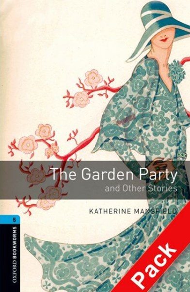 Oxford Bookworms Library Level 5 The Garden Party and Other Stories