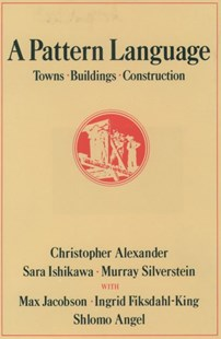 A Pattern Language by Christopher Alexander, etc., Murray Silverstein (9780195019193) - HardCover - Art & Architecture Architecture