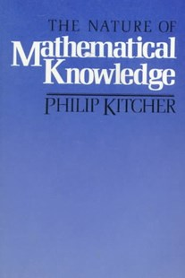 The Nature of Mathematical Knowledge by Philip Kitcher (9780195035414) - PaperBack - Philosophy Modern