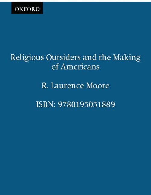 Religious Outsiders and the Making of Americans