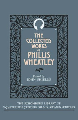 The Collected Works of Phillis Wheatley