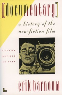 Documentary: History of the Non-fiction Film by Erik Barnouw (9780195078985) - PaperBack - Business & Finance Organisation & Operations