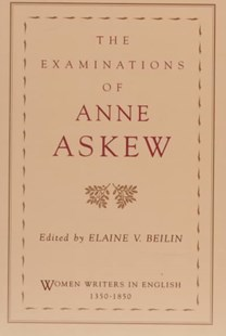 The Examinations of Anne Askew by Anne Askew, Elaine V. Beilin (9780195108491) - PaperBack - Biographies General Biographies