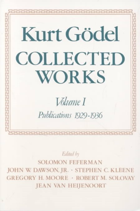 Kurt Godel Collected Works: Volume 1