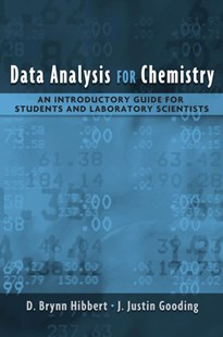 Data Analysis for Chemistry by D. Brynn Hibbert, J. Justin Gooding, D. Brynn Hibbert (9780195162110) - PaperBack - Science & Technology Chemistry