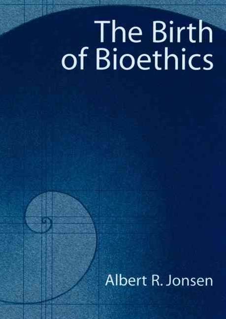 The Birth of Bioethics